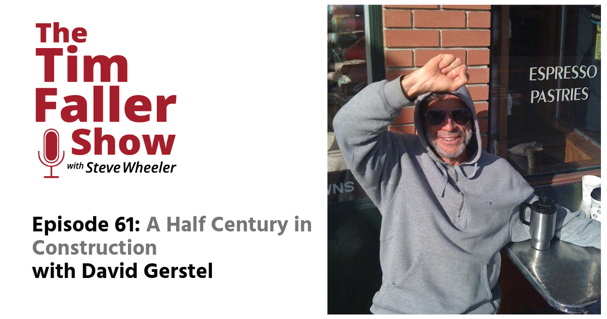 Ep 61: A Half Century in Construction with David Gerstel